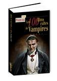 Alain Pozzuoli - Les 100 films cultes de vampires.