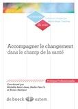Nadia Péoc'h et Michèle Saint-Jean - Accompagner le changement dans le champ de la santé - Des enjeux et des postures.