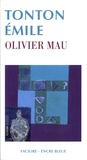 Olivier Mau - Tonton Emile.