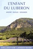 André Raoux Granier - L'enfant du Luberon.