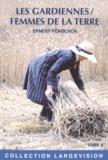 Ernest Pérochon - Les gardiennes - Femmes de la terre Tome 2.