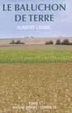 Hubert Loisel - Le baluchon de terre - Tome 1.