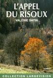 Valérie Satin - L'appel du Risoux - Tome 1.