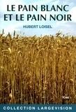 Hubert Loisel - Le pain blanc et le pain noir - Tome 1.