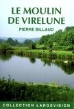 Pierre Billaud - Le moulin de Virelune.