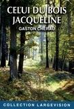 Gaston Chérau - Celui du bois Jacqueline.