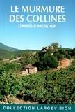 Danièle Mercier - Le murmure des collines.