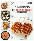 Yannick Hornez et Thomas Muselet - Les Grandes Recettes des Hauts-de-France - 64 plats de notre enfance.