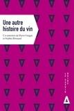Pierre Guigui et Sophie Brissaud - Une autre histoire du vin.
