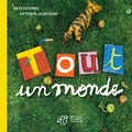 Katy Couprie et Antonin Louchard - Tout un monde - Le monde en vrac.
