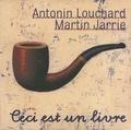 Ceci est un livre / Antonin Louchard, Martin Jarrie | Louchard, Antonin (1954-....)