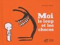 Moi le loup et les chocos / Delphine Perret | Perret, Delphine (1980-...). Auteur. Illustrateur