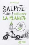 Salpote t'aide à préserver la planète / Desmarteau | Desmarteau, Claudine (1963-....). Auteur