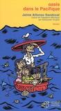 Jaime Alfonso Sandoval - Oasis dans le Pacifique.