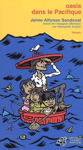 Oasis dans le Pacifique / Jaime Alfonso Sandoval | Sandoval, Jaime Alfonso. Auteur
