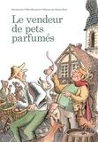 vendeur de pets parfumés (Le) | Bizouerne, Gilles (1978-....). Auteur