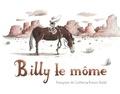 Billy le môme / Françoise de Guibert, Ronan Badel | Guibert, Françoise de (1970-....)