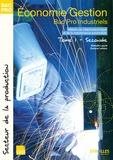 Nathalie Laurié et Evelyne Lehoux - Economie-Gestion 2e Bac Pro industriels - Tome 1.