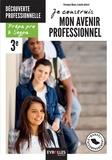 Isabelle Julliard et Véronique Mauro - Je construis mon avenir professionnel - Option découverte professionnelle : prépa pro & SEGPA.