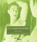 Quentin Bajac - Le corps en éclats.