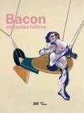 Didier Ottinger - Francis Bacon en toutes lettres - Catalogue de l'expostion présentée au Centre Pompidou du 11 septembre 2019 au 20 janvier 2020.