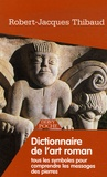 Robert-Jacques Thibaud - Dictionnaire de l'Art Roman - Tous les symboles pour comprendre les messages des pierres.
