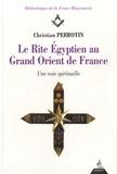 Christian Perrotin - Le Rite Egyptien au Grand Orient de France - Une voie spirituelle.