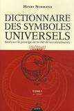 Henry Normand - Dictionnaire des symboles universels basés sur le principe de la clef de la connaissance - Tome 1, A-Chapelet.