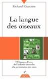 Richard Khaitzine - La langue des oiseaux - Tome 2, Georges Perec : De l'alchimie du verbe à la permutation des mots.