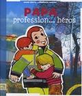 Papa : profession, héros / Mano Gentil | Gentil, Mano (1961-....)