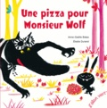 Une pizza pour Monsieur Wolf / Anne-Gaëlle Balpe, Elodie Durand | Balpe, Anne-Gaëlle (1975-....). Auteur