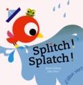 Splitch ! Splatch ! / Anne Crahay, John Pan | Crahay, Anne (1973-....). Auteur