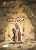 La grotte des animaux qui dansent : Grotte Chauvet-Pont d'Arc / Cécile Alix, Barroux   Alix, Cécile