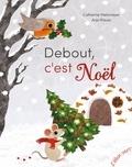 Debout, c'est Noël / Catherine Metzmeyer | Metzmeyer, Catherine (1954-....). Auteur