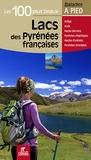 Patrick Espel et Bruno Marin - Les 100 plus beaux lacs des Pyrenées françaises - Ariège, Aude, Haute-Garonne, Pyrénées-Atlantiques, Hautes-Pyrénées, Pyrénées-Orientales.