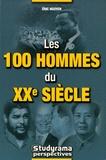 Eric Nguyen - Les 100 hommes du XXe siècle.