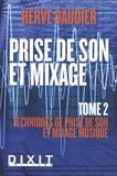 Hervé Baudier - Prise de son et mixage - Tome 2, Techniques de prise de son et mixage musique.