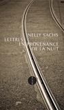 Nelly Sachs - Lettres en provenance de la nuit - 1950-1953.