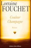 Couleur champagne / Lorraine Fouchet | Fouchet, Lorraine (1956-....)