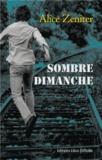 Sombre dimanche : roman / Alice Zeniter | Zeniter, Alice. Auteur