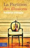 Frédérick d' Onaglia - La partition des illusions.