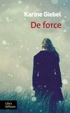 De force / Karine Giebel   Giebel, Karine (1971-....)