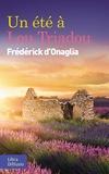 Frédérick d' Onaglia - Un été à Lou Triadou.
