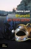 Donna Leon - Brunetti en trois actes.