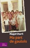 Ma part de Gaulois : récit / Magyd Cherfi | Cherfi, Magyd (1962?-.....)
