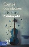Frédérique Volot - Toutes ces choses à te dire.