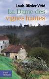 Louis-Olivier Vitté - La dame des vignes hautes.