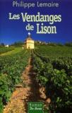 Philippe Lemaire - Ciel de vendanges Tome 1 : Les Vendanges de Lison.
