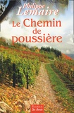 Philippe Lemaire - Ciel de vendanges Tome 2 : Le Chemin de poussière.