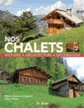 Marie-Hélène Chaplain - Nos chalets - Histoire, architecture, décoration.